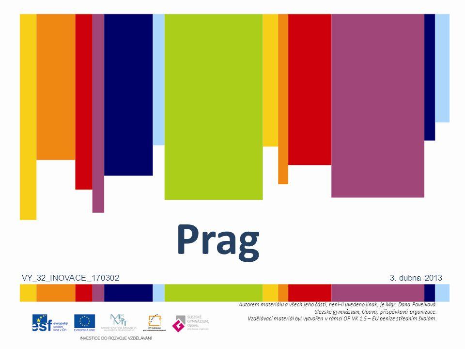 Prag VY_32_INOVACE_170302 3. dubna 2013