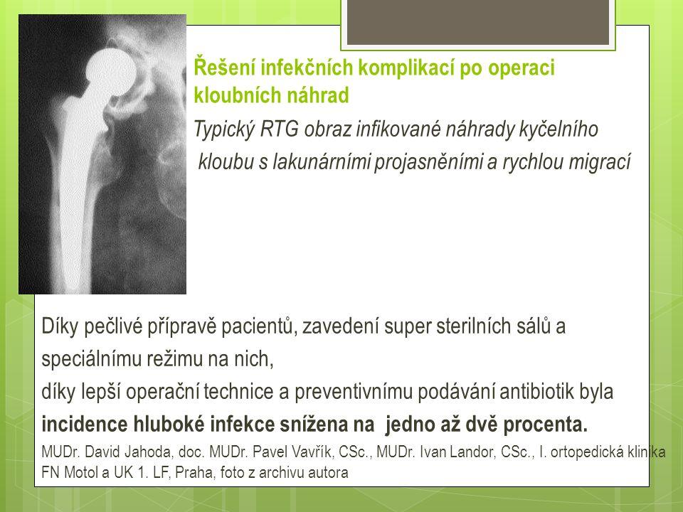 Řešení infekčních komplikací po operaci kloubních náhrad