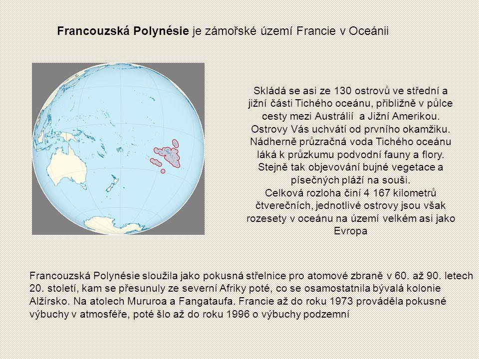 Francouzská Polynésie je zámořské území Francie v Oceánii