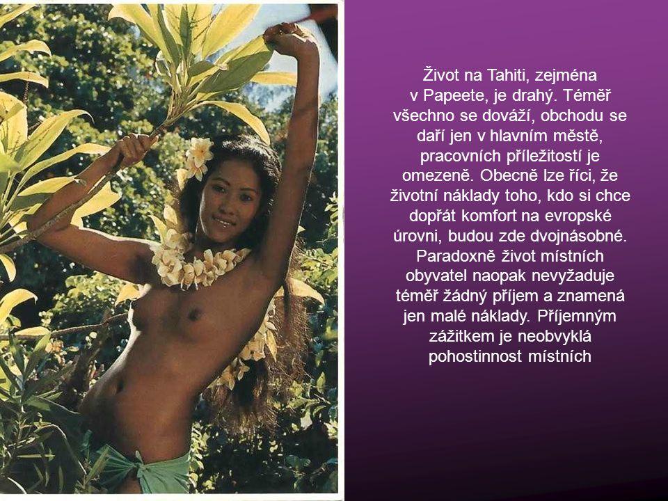 Život na Tahiti, zejména v Papeete, je drahý