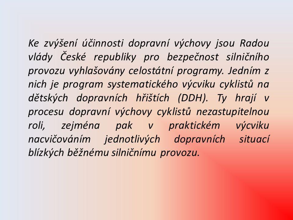 Ke zvýšení účinnosti dopravní výchovy jsou Radou vlády České republiky pro bezpečnost silničního provozu vyhlašovány celostátní programy.