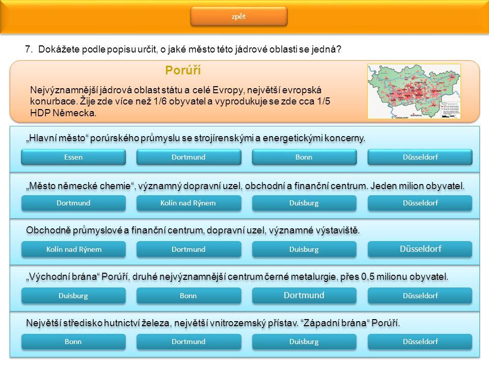 zpět 7. Dokážete podle popisu určit, o jaké město této jádrové oblasti se jedná Porúří.