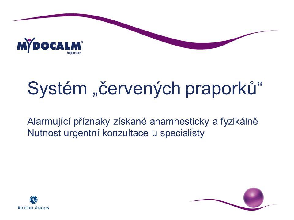"""Systém """"červených praporků Alarmující příznaky získané anamnesticky a fyzikálně Nutnost urgentní konzultace u specialisty"""