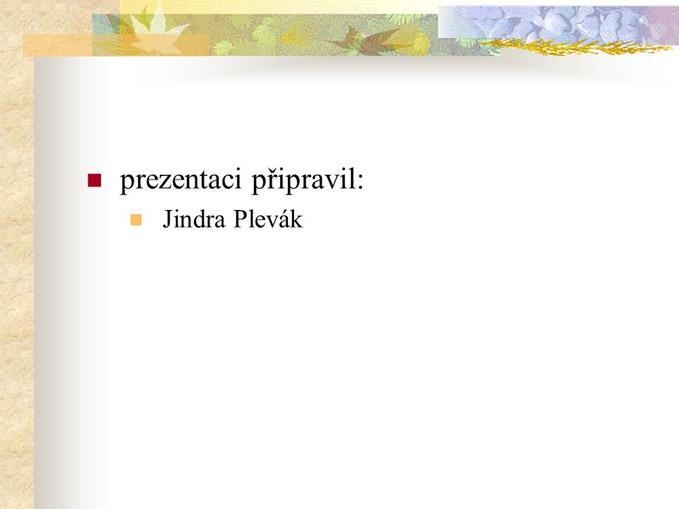 prezentaci připravil: