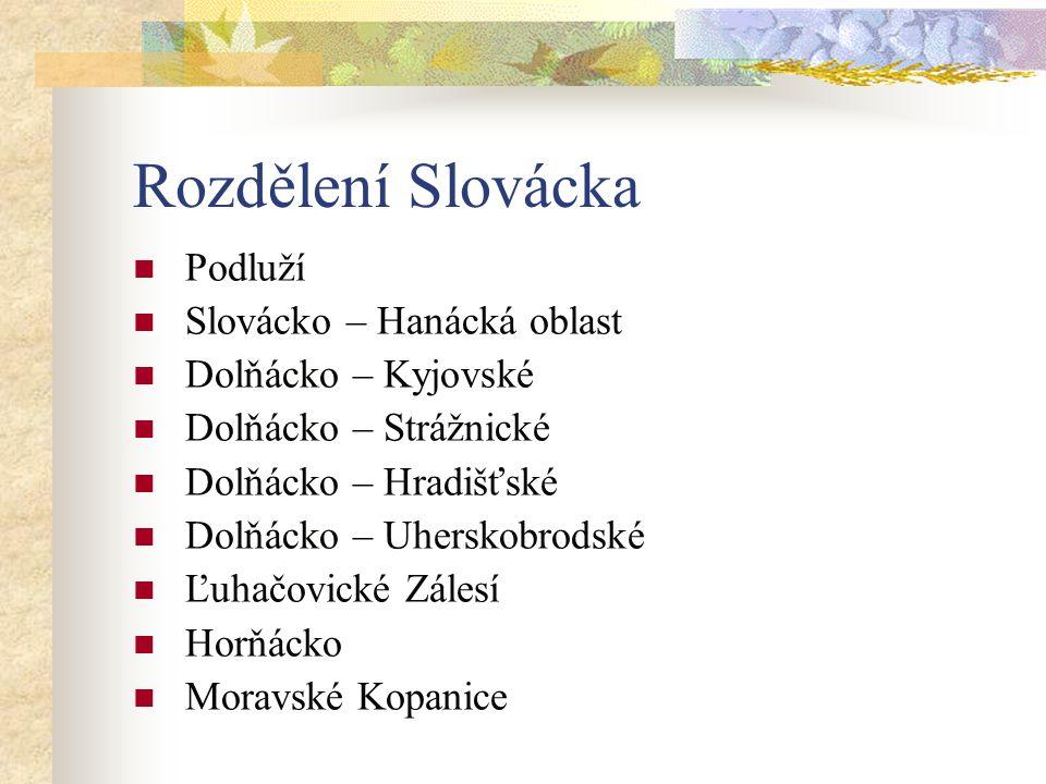 Rozdělení Slovácka Podluží Slovácko – Hanácká oblast