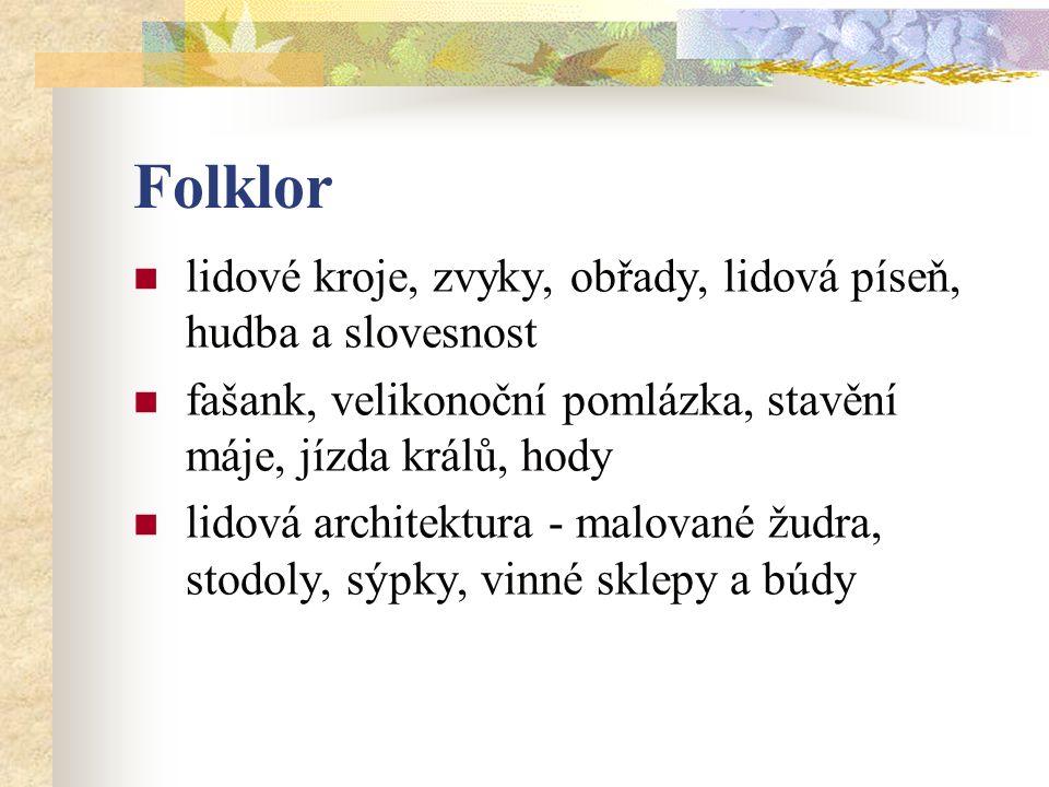 Folklor lidové kroje, zvyky, obřady, lidová píseň, hudba a slovesnost