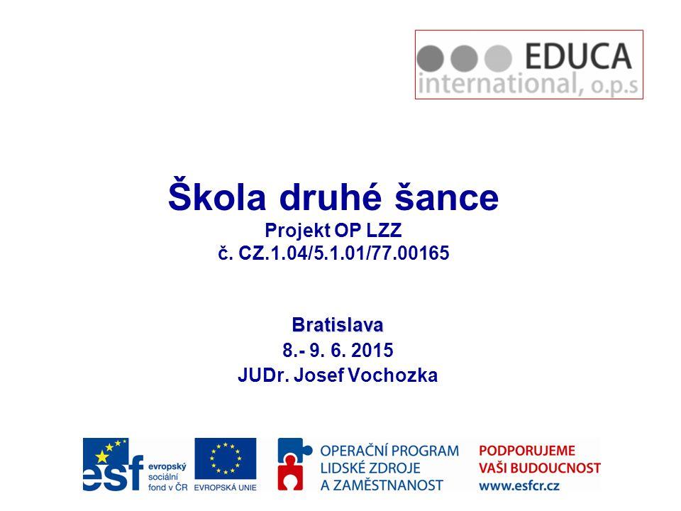 Bratislava 8.- 9. 6. 2015 JUDr. Josef Vochozka