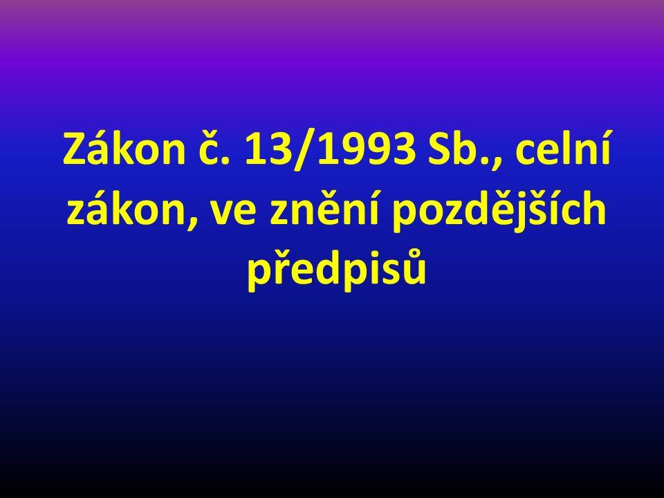 Zákon č. 13/1993 Sb., celní zákon, ve znění pozdějších předpisů