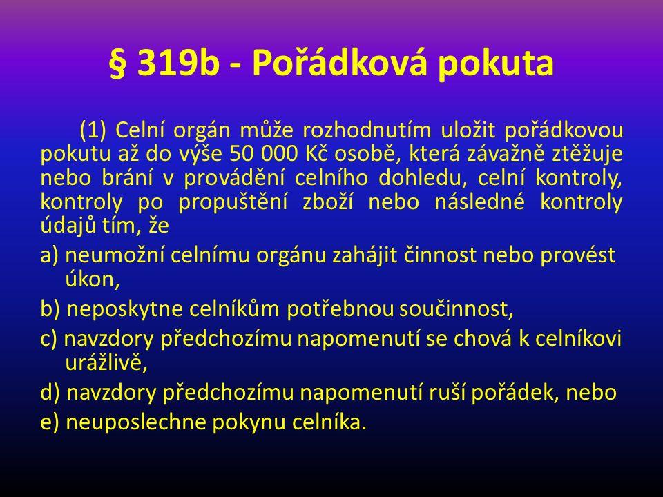 § 319b - Pořádková pokuta