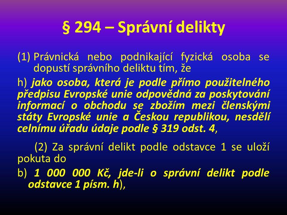 § 294 – Správní delikty Právnická nebo podnikající fyzická osoba se dopustí správního deliktu tím, že.