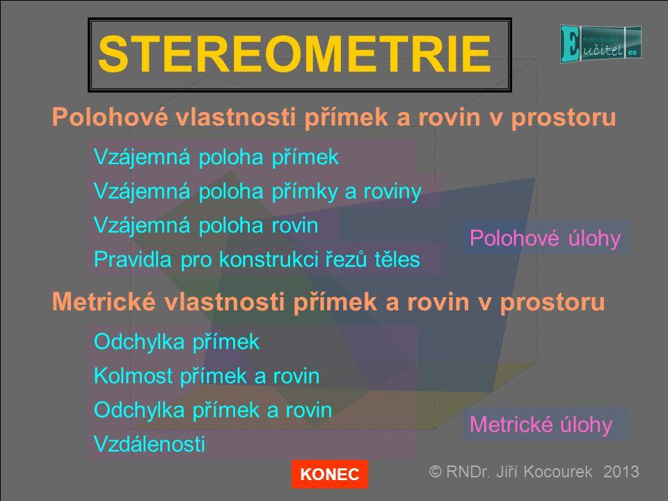 STEREOMETRIE Polohové vlastnosti přímek a rovin v prostoru