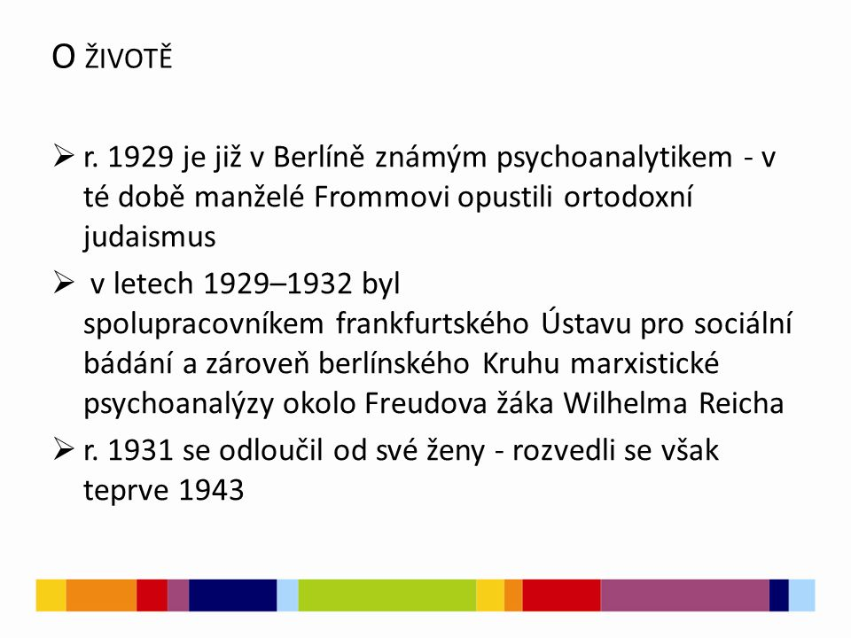 O životě r. 1929 je již v Berlíně známým psychoanalytikem - v té době manželé Frommovi opustili ortodoxní judaismus.