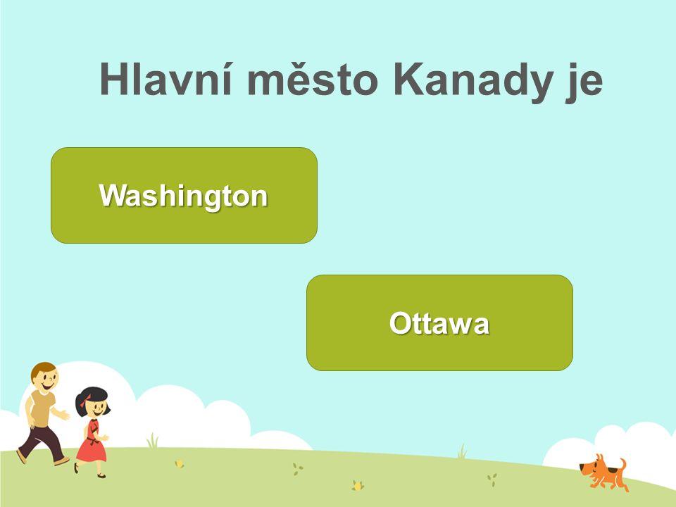 Hlavní město Kanady je Washington Ottawa