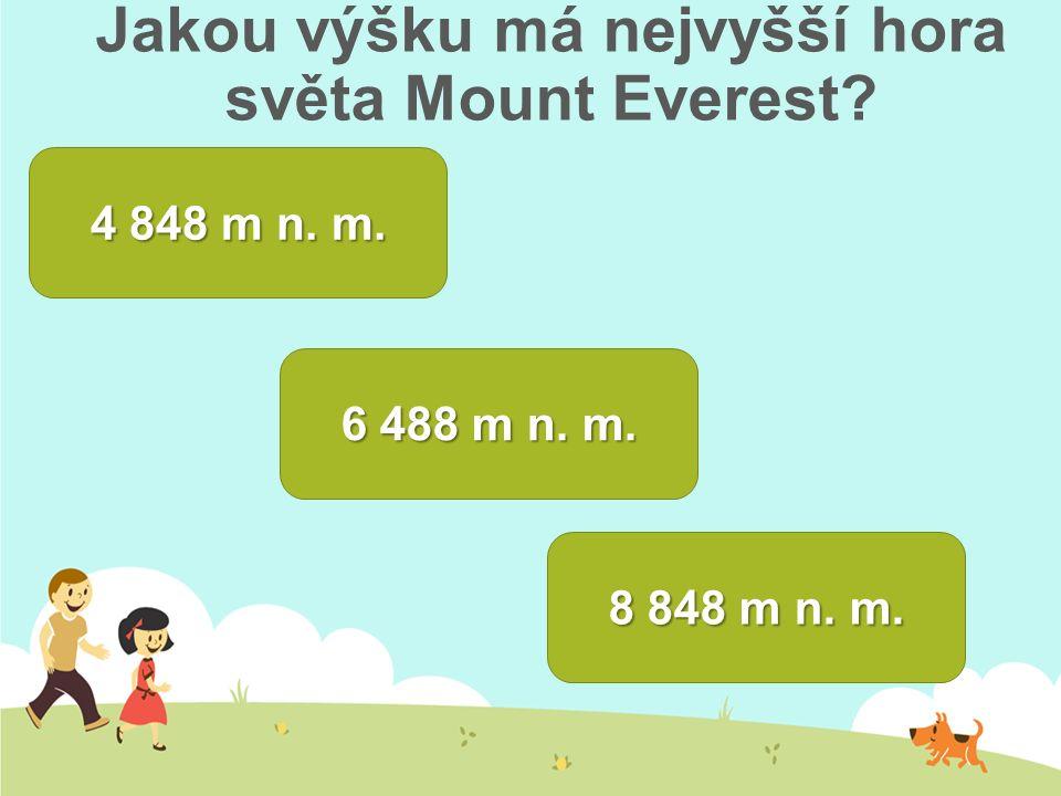 Jakou výšku má nejvyšší hora světa Mount Everest