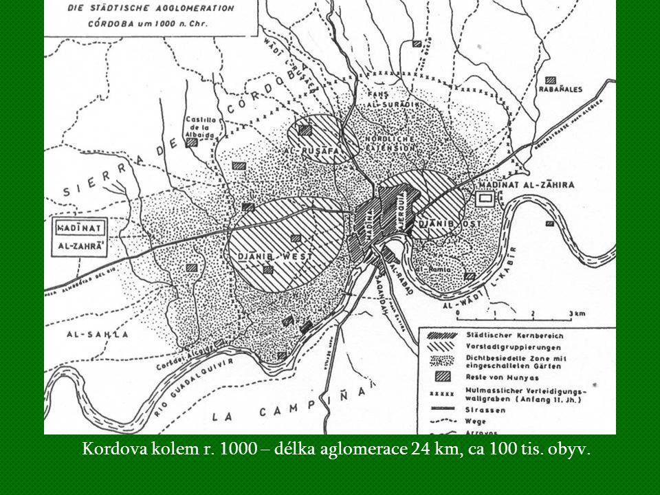Kordova kolem r. 1000 – délka aglomerace 24 km, ca 100 tis. obyv.