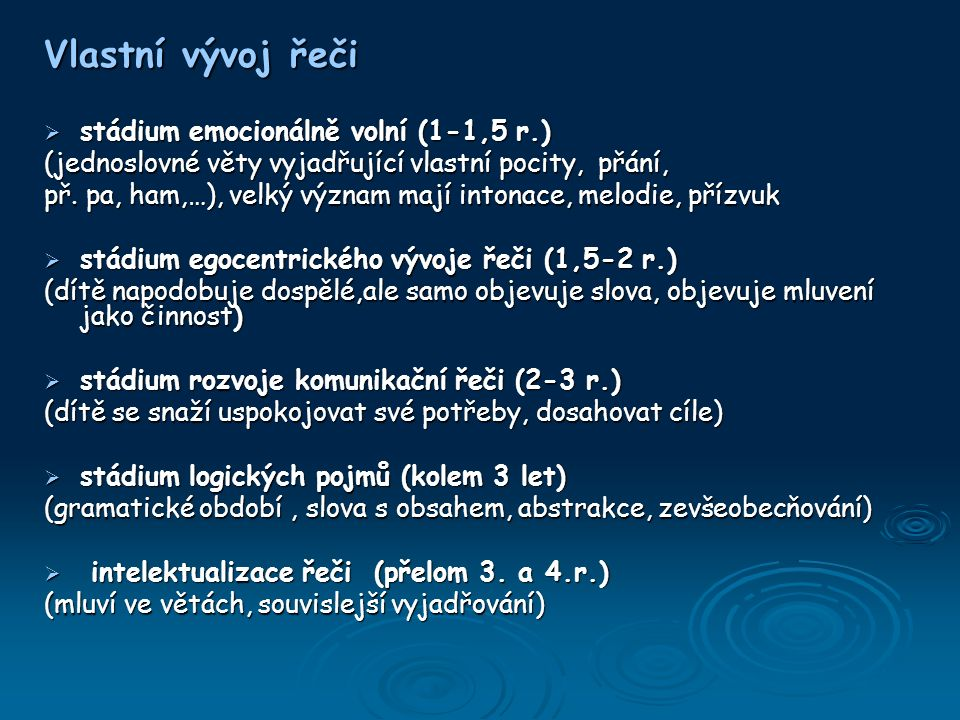 Vlastní vývoj řeči stádium emocionálně volní (1-1,5 r.)