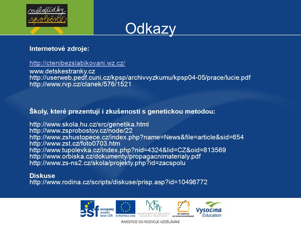 Odkazy Internetové zdroje: http://ctenibezslabikovani.wz.cz/
