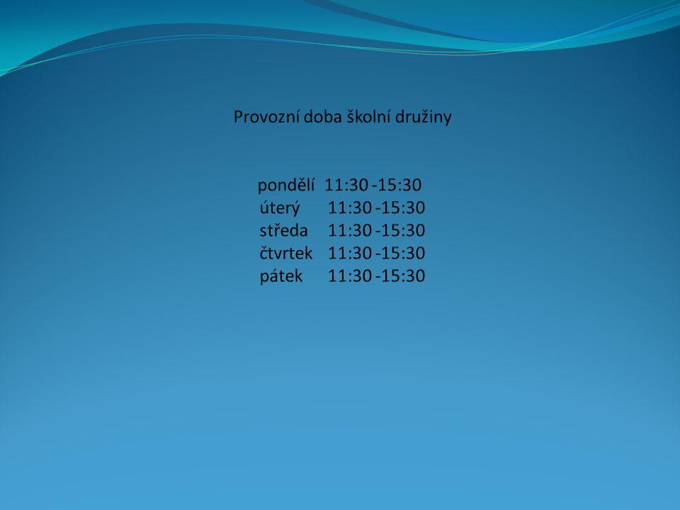 Provozní doba školní družiny. pondělí 11:30 -15:30. úterý