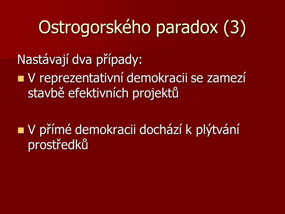 Ostrogorského paradox (3)