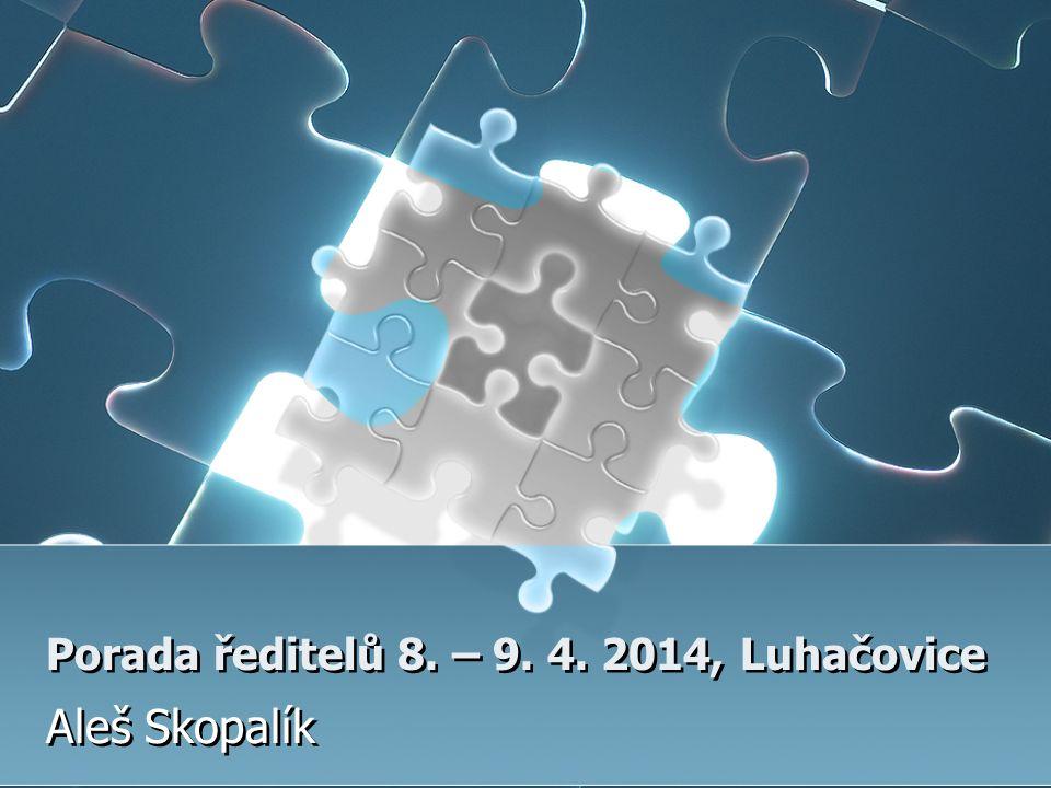 Porada ředitelů 8. – 9. 4. 2014, Luhačovice