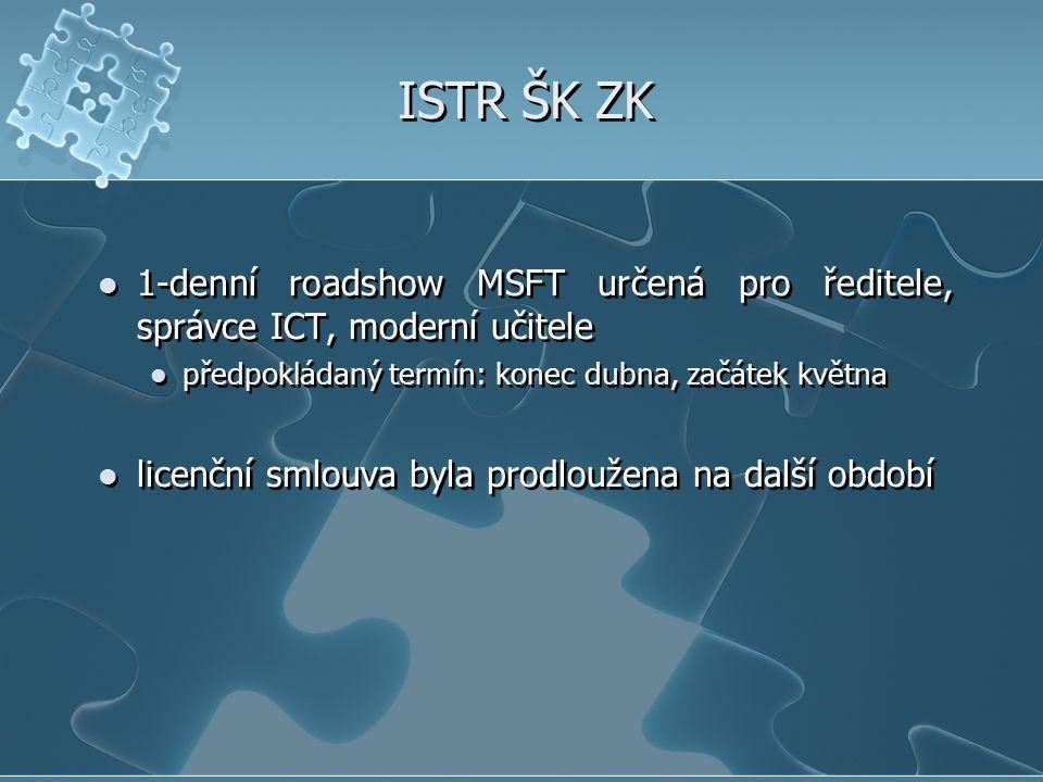 ISTR ŠK ZK 1-denní roadshow MSFT určená pro ředitele, správce ICT, moderní učitele. předpokládaný termín: konec dubna, začátek května.