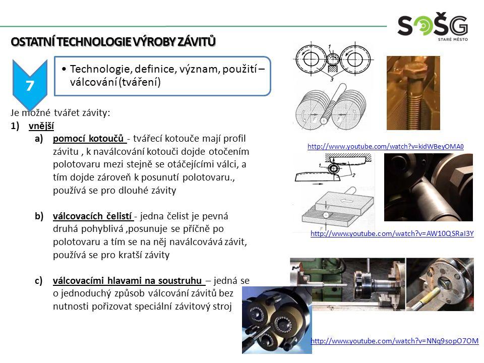 OSTATNÍ TECHNOLOGIE VÝROBY ZÁVITŮ 7