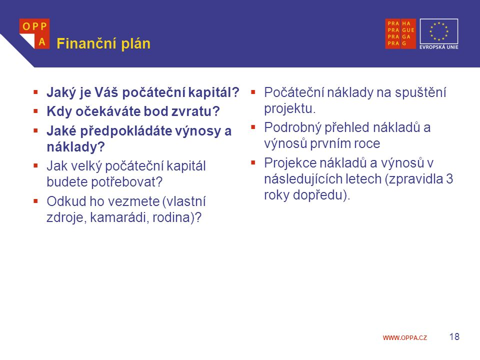 Finanční plán Jaký je Váš počáteční kapitál Kdy očekáváte bod zvratu