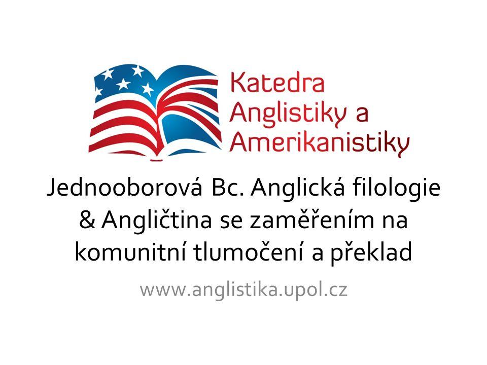 Jednooborová Bc. Anglická filologie & Angličtina se zaměřením na komunitní tlumočení a překlad