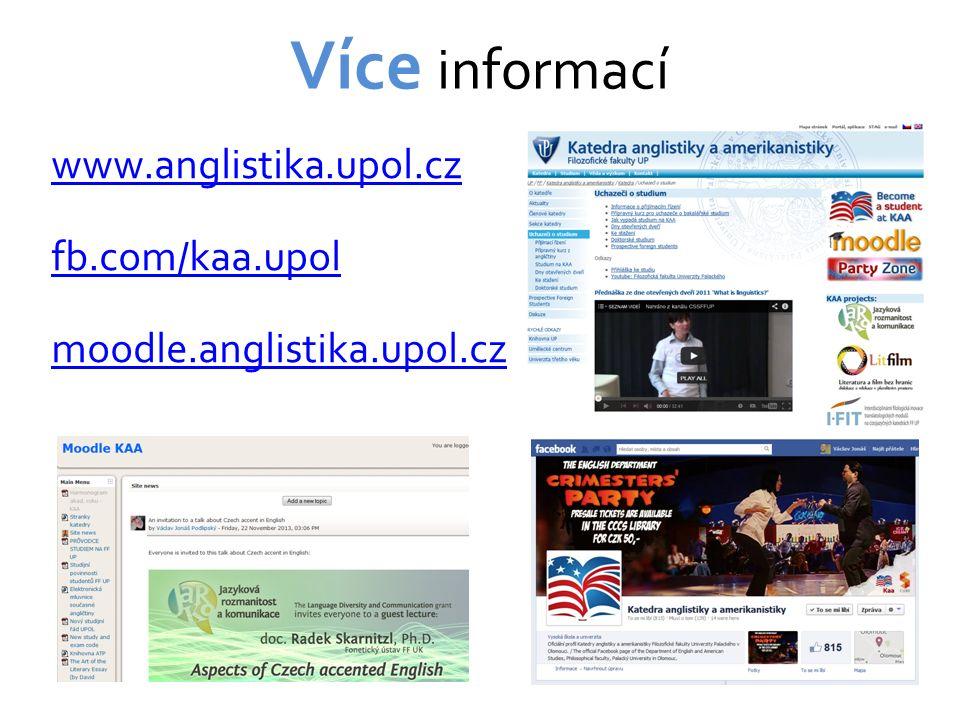 Více informací www.anglistika.upol.cz fb.com/kaa.upol moodle.anglistika.upol.cz