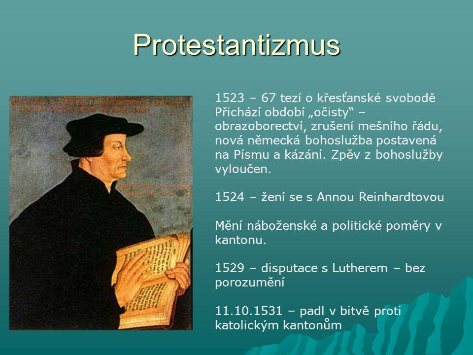 Protestantizmus 1523 – 67 tezí o křesťanské svobodě