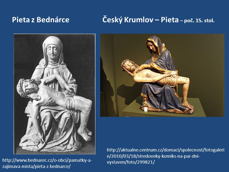 Pieta z Bednárce Český Krumlov – Pieta – poč. 15. stol.