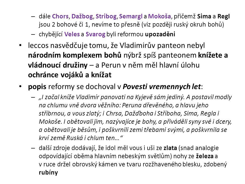 popis reformy se dochoval v Povesti vremennych let: