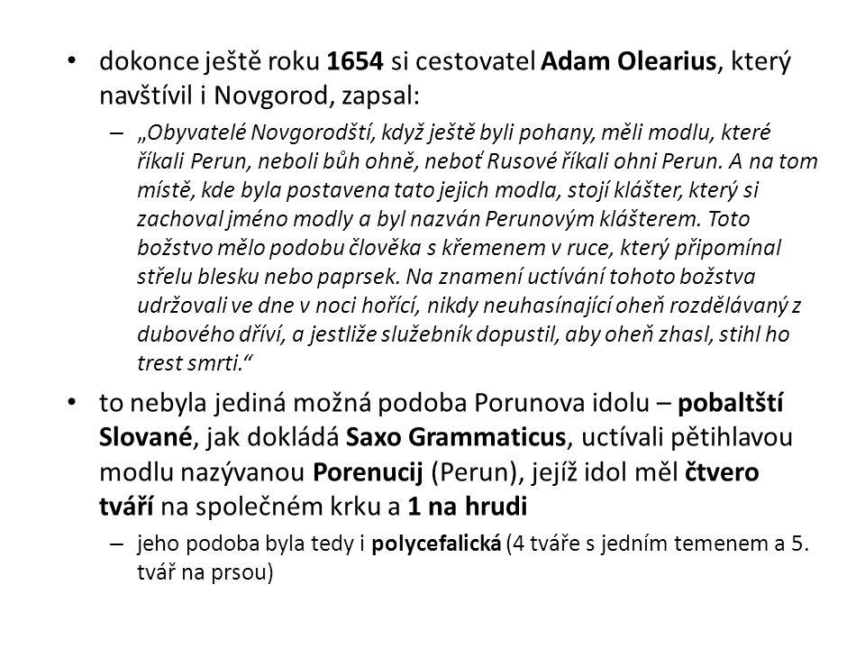 dokonce ještě roku 1654 si cestovatel Adam Olearius, který navštívil i Novgorod, zapsal: