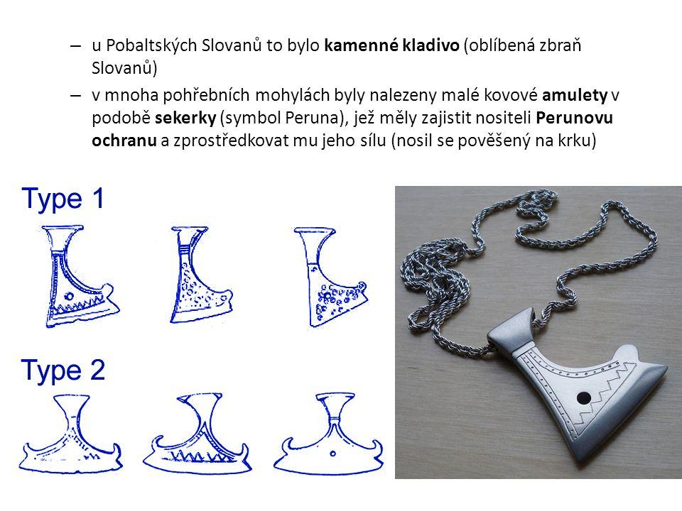 u Pobaltských Slovanů to bylo kamenné kladivo (oblíbená zbraň Slovanů)