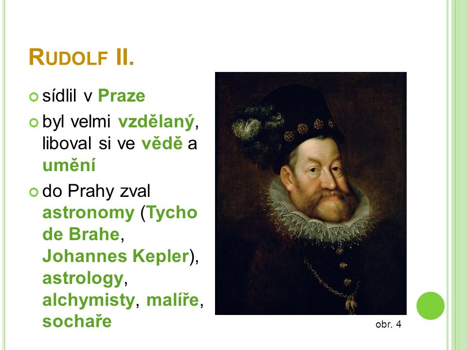 Rudolf II. sídlil v Praze