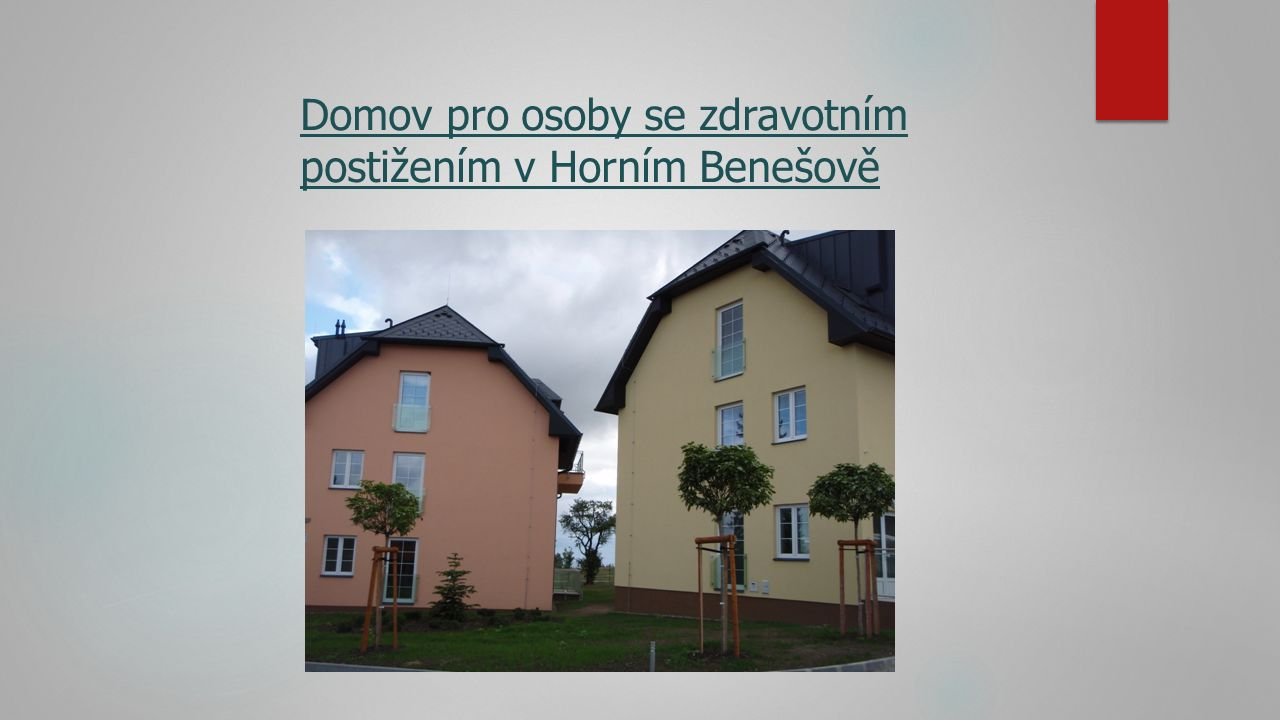 Domov pro osoby se zdravotním postižením v Horním Benešově