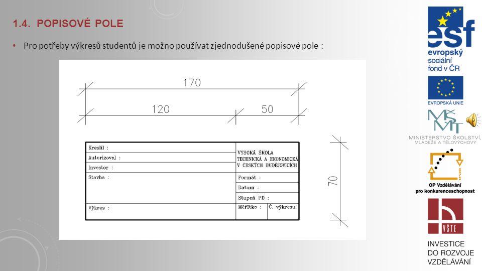 1.4. Popisové pole Pro potřeby výkresů studentů je možno používat zjednodušené popisové pole :