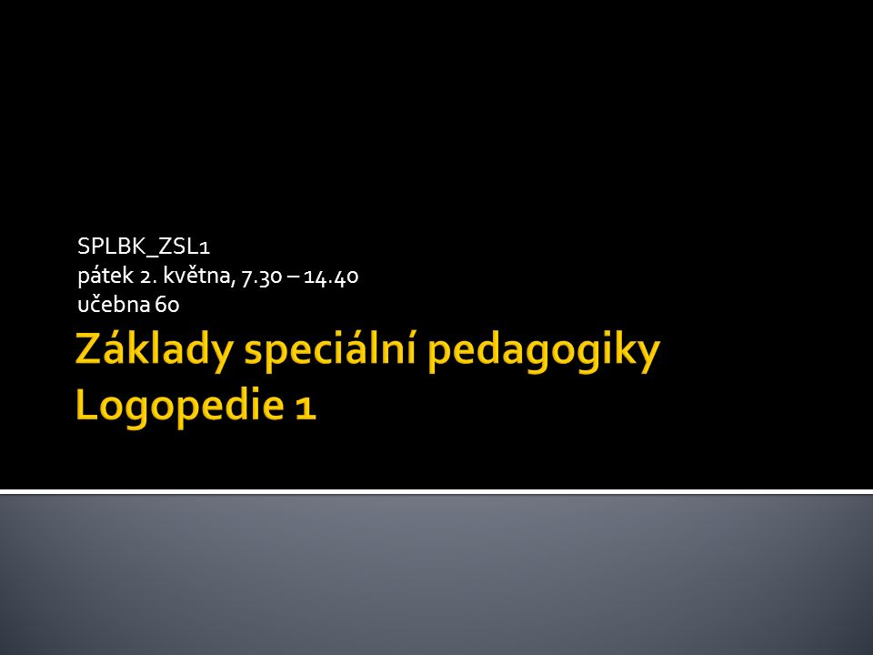 Základy speciální pedagogiky Logopedie 1