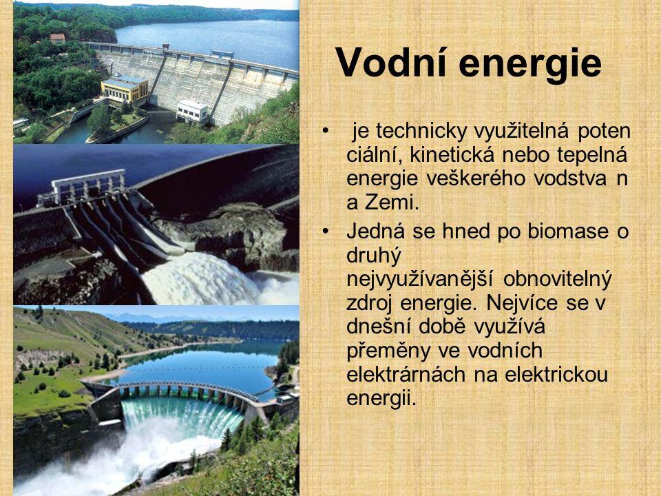 Vodní energie je technicky využitelná potenciální, kinetická nebo tepelná energie veškerého vodstva na Zemi.