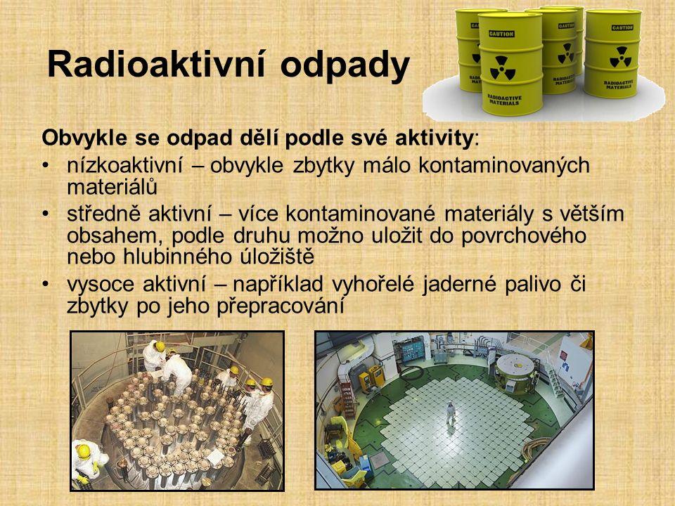 Radioaktivní odpady Obvykle se odpad dělí podle své aktivity: