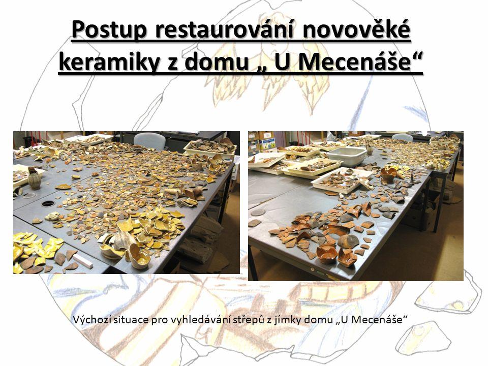 """Postup restaurování novověké keramiky z domu """" U Mecenáše"""