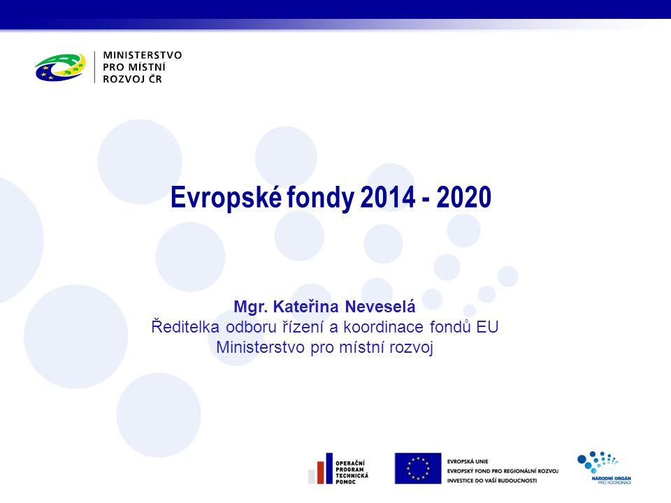 Evropské fondy 2014 - 2020 Mgr. Kateřina Neveselá