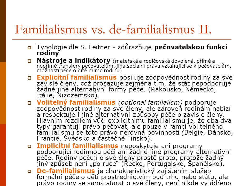 Familialismus vs. de-familialismus II.