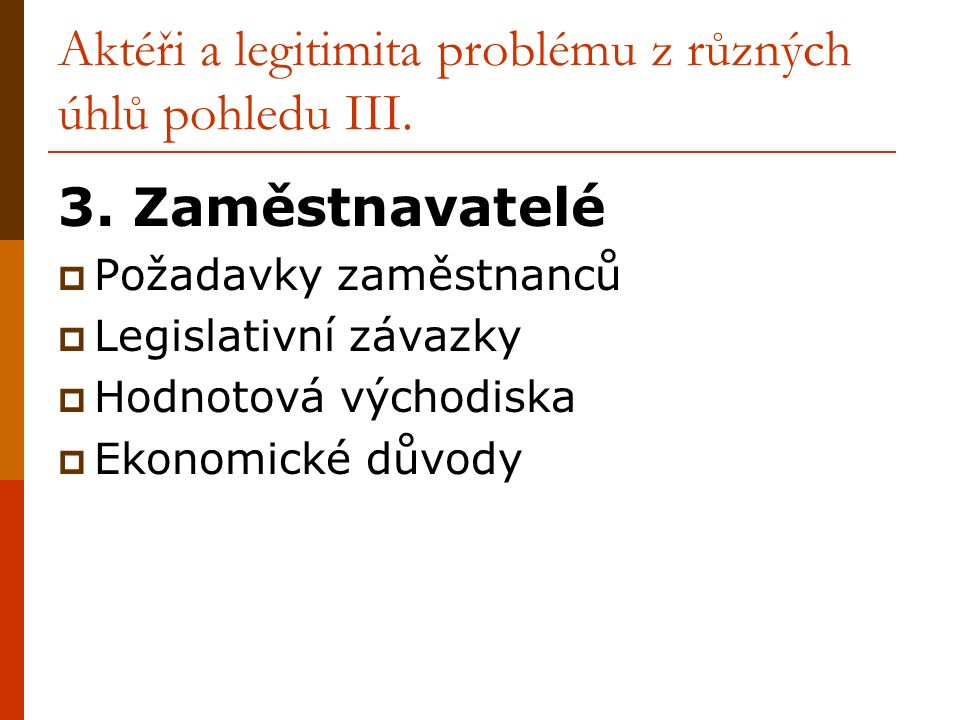Aktéři a legitimita problému z různých úhlů pohledu III.