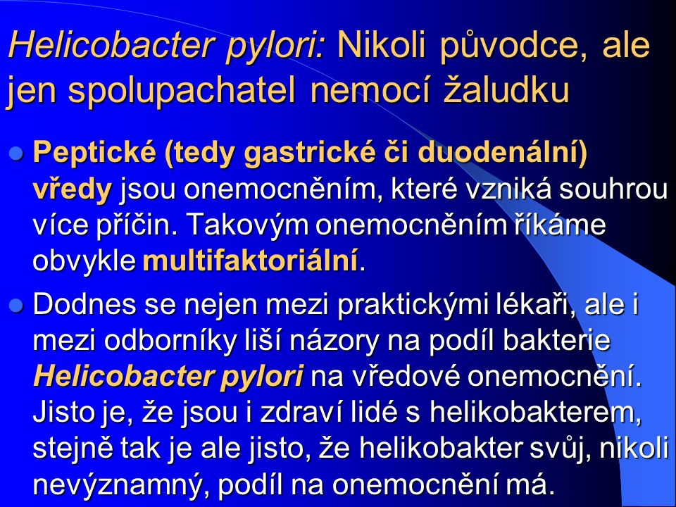 Helicobacter pylori: Nikoli původce, ale jen spolupachatel nemocí žaludku