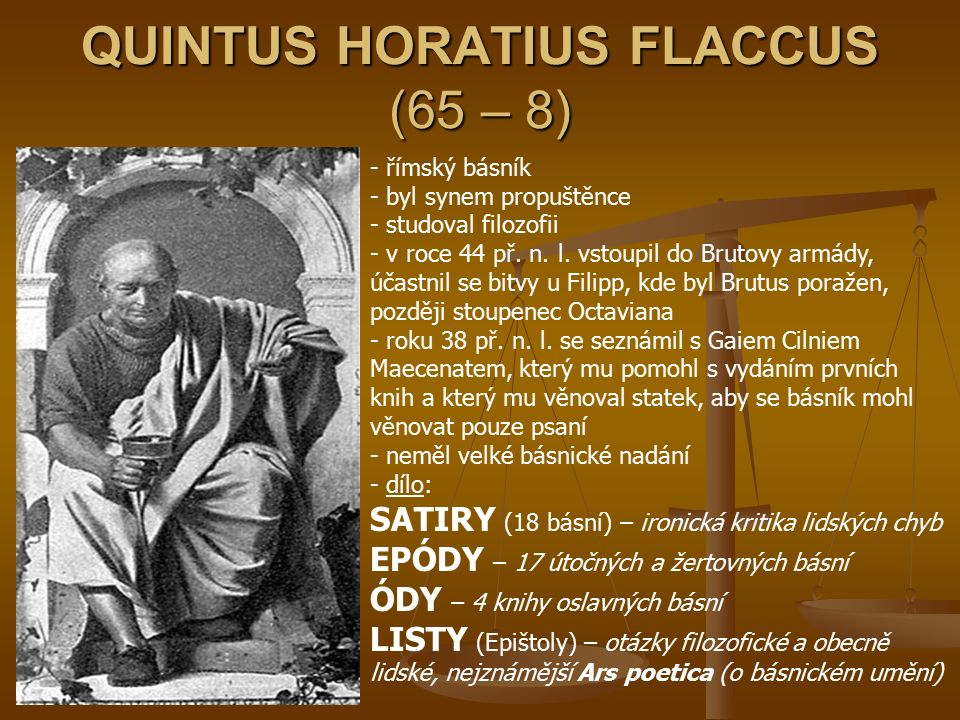 QUINTUS HORATIUS FLACCUS (65 – 8)