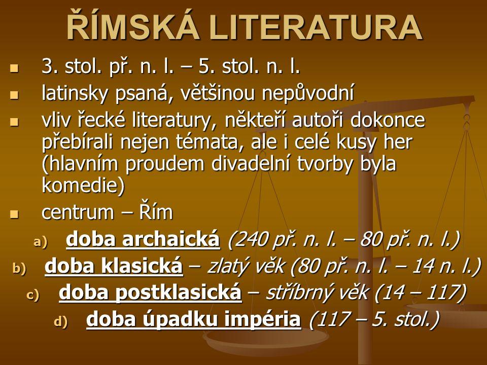 ŘÍMSKÁ LITERATURA 3. stol. př. n. l. – 5. stol. n. l.