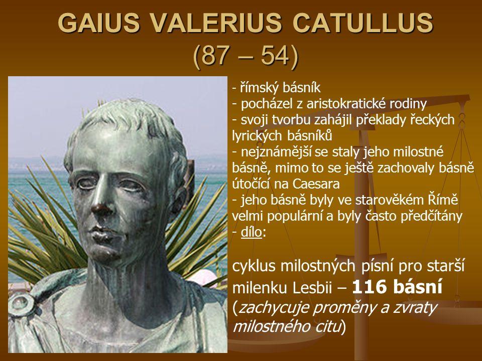 GAIUS VALERIUS CATULLUS (87 – 54)