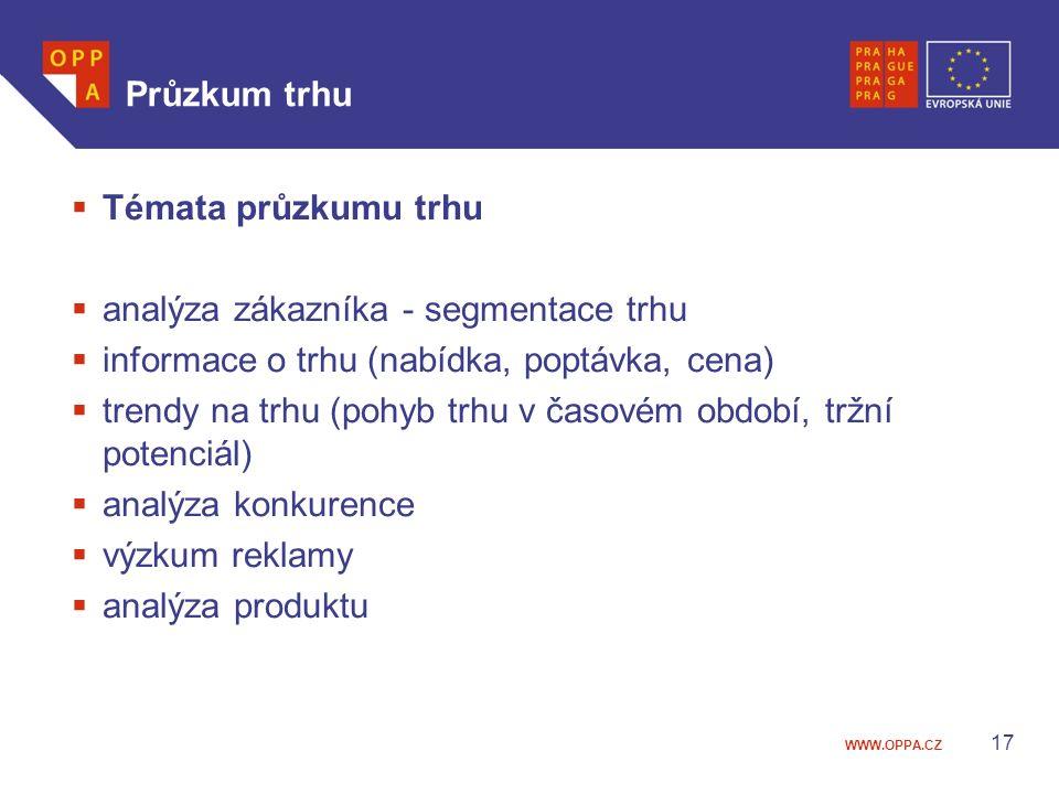 Průzkum trhu Témata průzkumu trhu. analýza zákazníka - segmentace trhu. informace o trhu (nabídka, poptávka, cena)