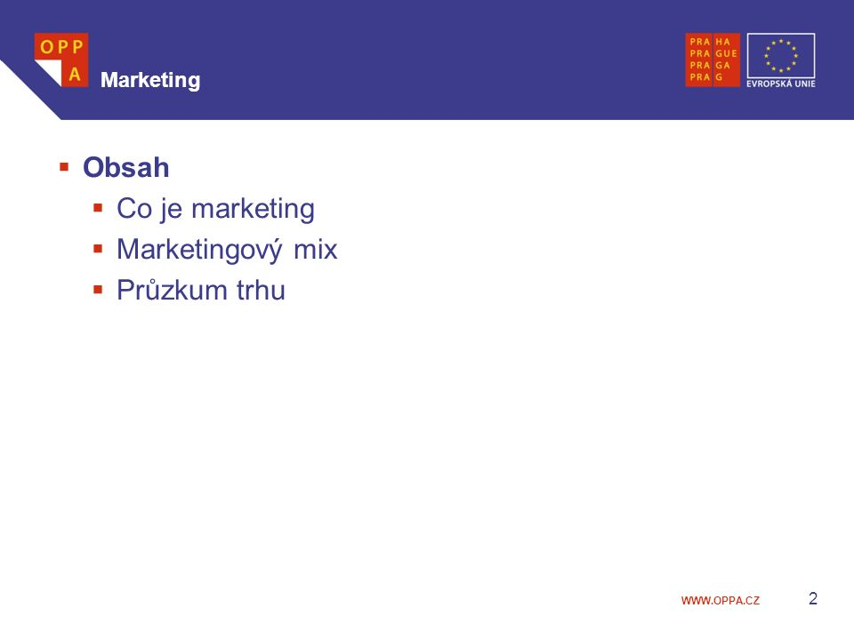 Marketing Obsah Co je marketing Marketingový mix Průzkum trhu